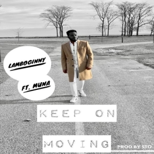 Lamboginny - Keep On Moving ft. Muna
